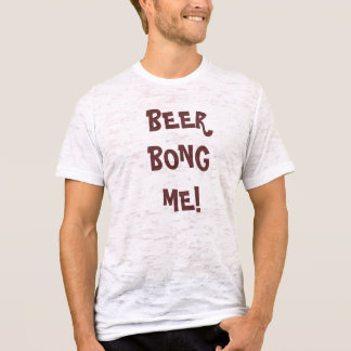 LA BIÈRE BONG ME ! T-shirt