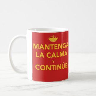 La Calma y Continúe de Mantenga Mug