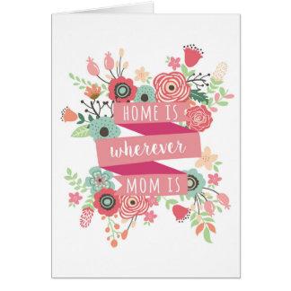 La carte du jour de mère, maison est partout où ma