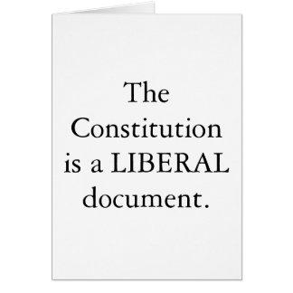 La constitution est un document LIBÉRAL.  CARTE