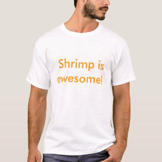 La crevette est impressionnante ! t-shirt