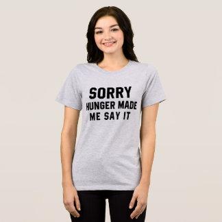 La faim désolée de T-shirt de Tumblr m'a incité à