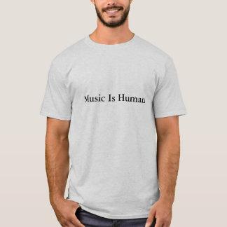 La musique est humaine t-shirt