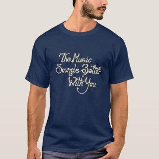 La musique retentit meilleur avec vous la chemise t-shirt