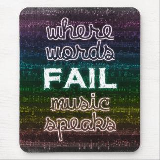 Là où les mots échouent, la musique parle Mousepad Tapis De Souris