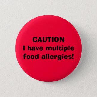 La PRÉCAUTION I ont des allergies alimentaires Badge Rond 5 Cm