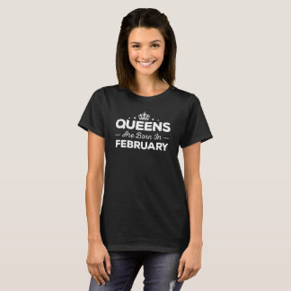 La Reine sont née en février T-shirt