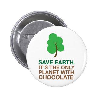 La terre, la seule planète avec du chocolat badge rond 5 cm