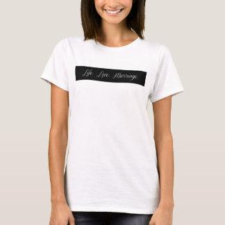 La vie.  Amour. Mariage T-shirt
