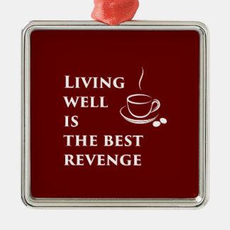 La vie bien est la meilleure vengeance ornement carré argenté