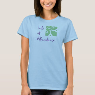 La vie de l'abondance. Le T-shirt des femmes.