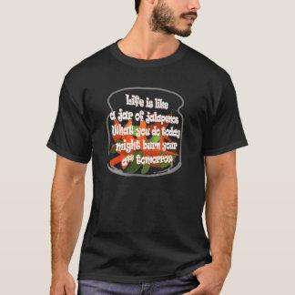 La vie est comme un pot de Jalapenos… Chemise T-shirt