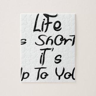 la vie est courte puzzle