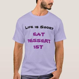 """La """"vie est courte T-shirt mangent dessert ęr"""""""