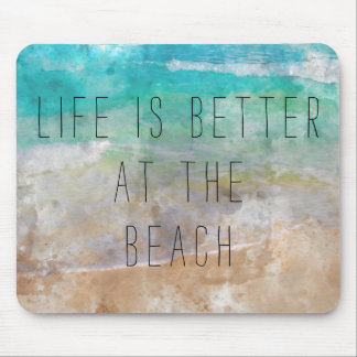 La vie est meilleure au tapis de souris de plage