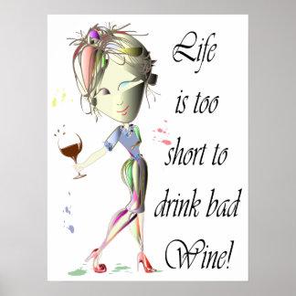 La vie est trop courte pour boire la mauvaise affiche