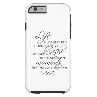 La vie n'est pas mesurée par les souffles que nous coque iPhone 6 tough