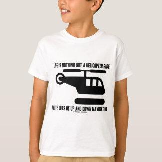 La vie n'est rien mais un tour d'hélicoptère avec t-shirt