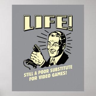 La vie : Subsitute pauvre pour des jeux vidéo