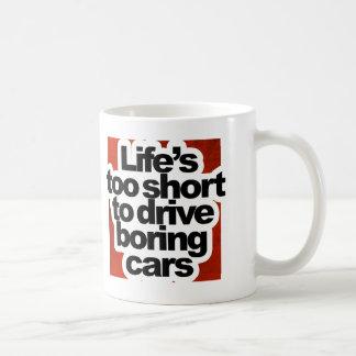 La vie trop courte pour conduire les voitures mug blanc