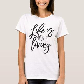 La vie vaut la chemise vivante de citation t-shirt