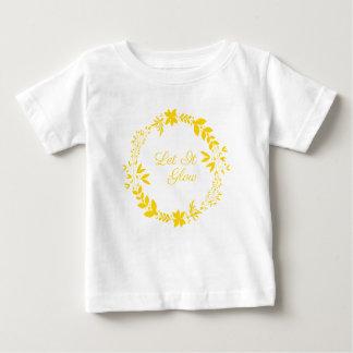 Laissez lui rougeoyer t-shirt pour bébé