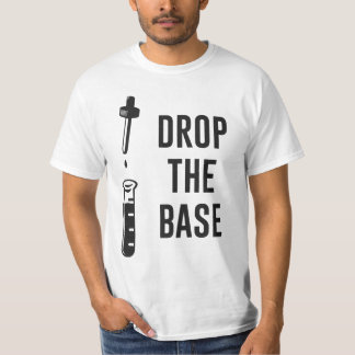 Laissez tomber la base basse de chimie t-shirt