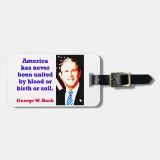 L'Amérique n'a jamais - G W Bush Étiquette À Bagage