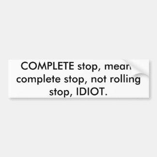 L'arrêt complet, moyens accomplissent l'arrêt, autocollant de voiture