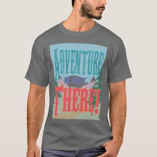 L'aventure est là ! Chemise T-shirt