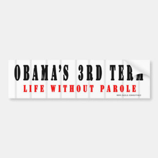 Le 3ème terme d'Obama - la vie sans liberté condit Autocollant De Voiture