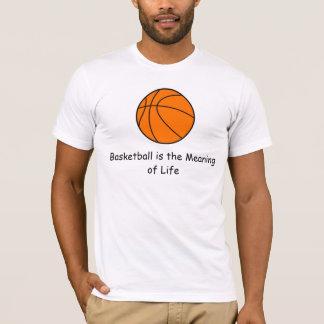 Le basket-ball est la signification de la vie t-shirt