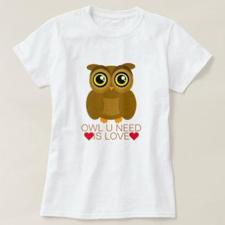 Le besoin du hibou U est amour T-shirt