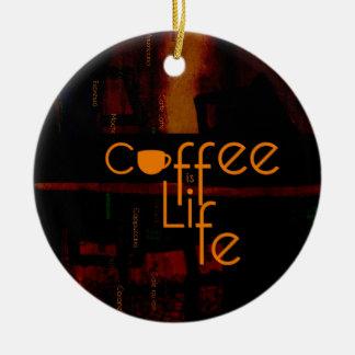 Le café est la vie ornement rond en céramique
