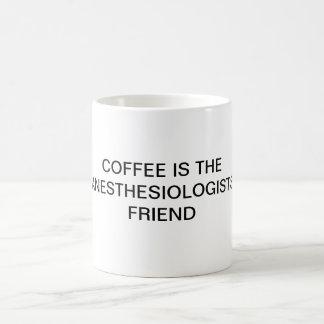 LE CAFÉ EST L'AMI D'ANESTHÉSISTES MUG
