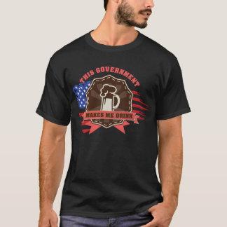 Le gouvernement m'incite à boire t-shirt