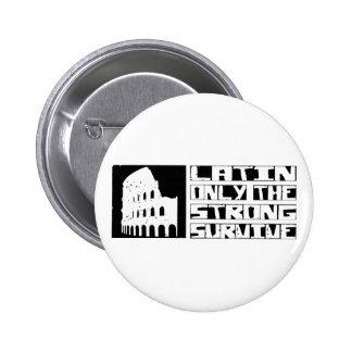 Le latin survivent badge rond 5 cm
