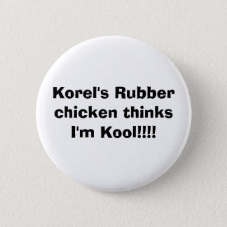 Le poulet en caoutchouc de Korel pense que je suis Badge Rond 5 Cm