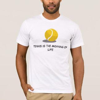 Le tennis est la signification de la vie t-shirt