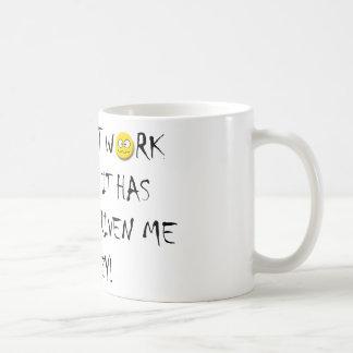 Le travail m'a conduit fou mug blanc