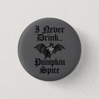 Le vampire I ne boivent jamais l'épice de Badge Rond 2,50 Cm