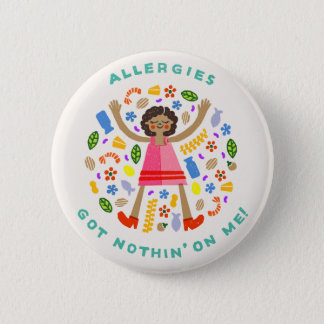 """Les """"allergies n'ont obtenu rien sur moi !"""" Bouton Badge Rond 5 Cm"""