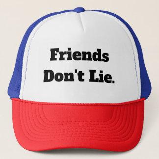 Les amis ne se trouvent pas casquette