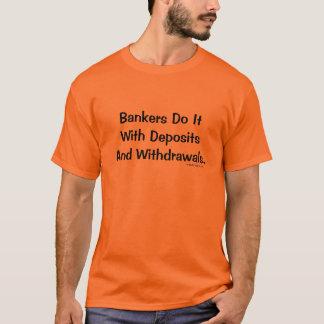 Les banquiers font Tagline encaissant humoristique T-shirt