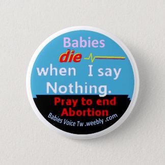 Les bébés meurent quand je ne dis rien, bouton de badge rond 5 cm