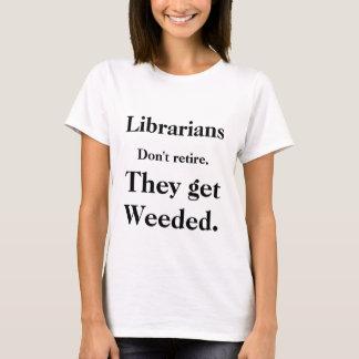 """Les """"bibliothécaires ne se retirent pas """" t-shirt"""