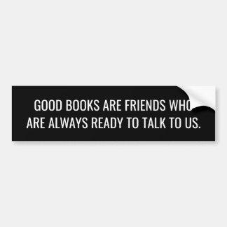 Les bons livres sont toujours prêts à nous parler autocollant de voiture