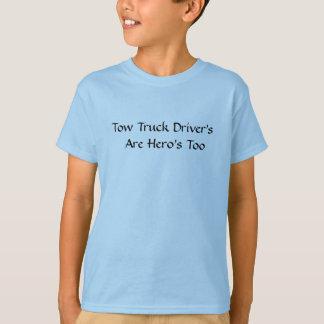 Les conducteurs de dépanneuse sont des héros aussi t-shirt