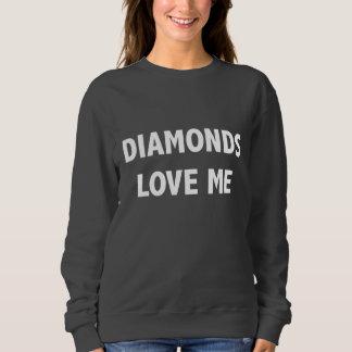 Les diamants m'aiment sweat shirt