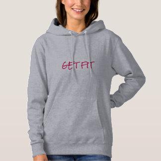 """Les femmes """"OBTIENNENT l'AJUSTEMENT"""" sweat - shirt"""